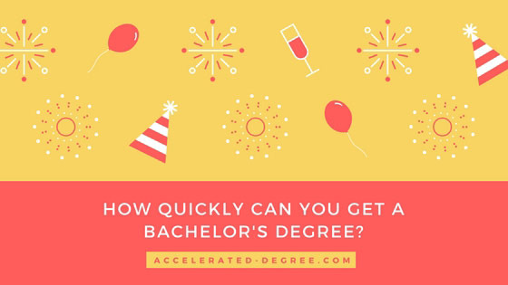 How quickly can you get a bachelor's degree