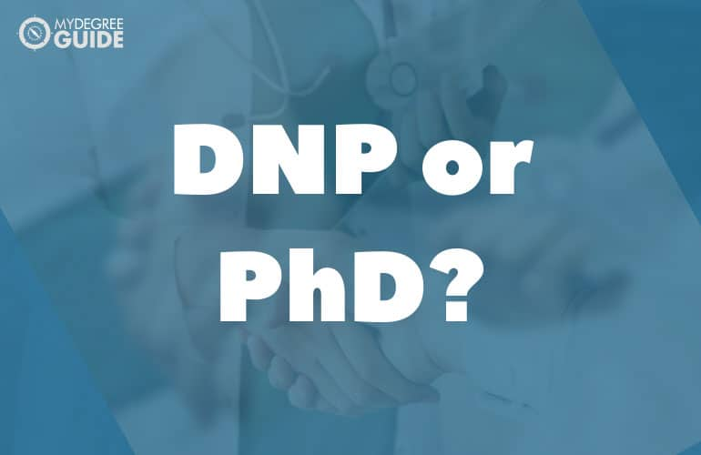 Difference between DNP and PhD in Nursing