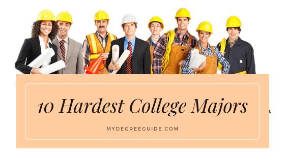 10 Hardest College Majors