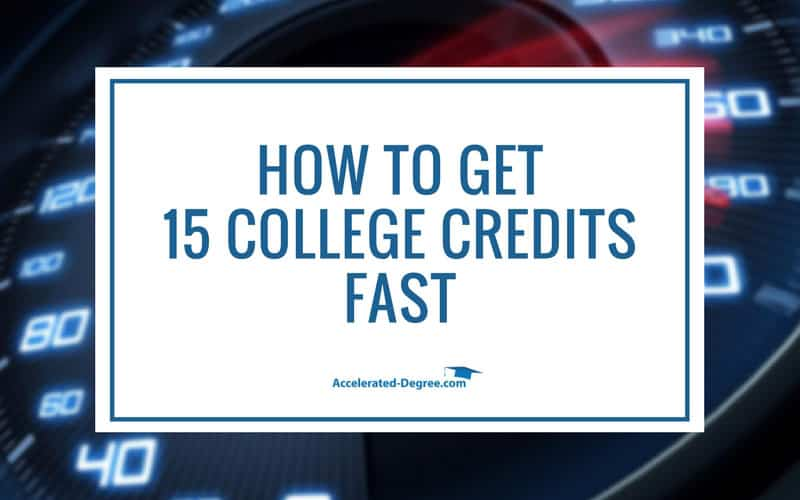 How to Get 15 College Credits Fast