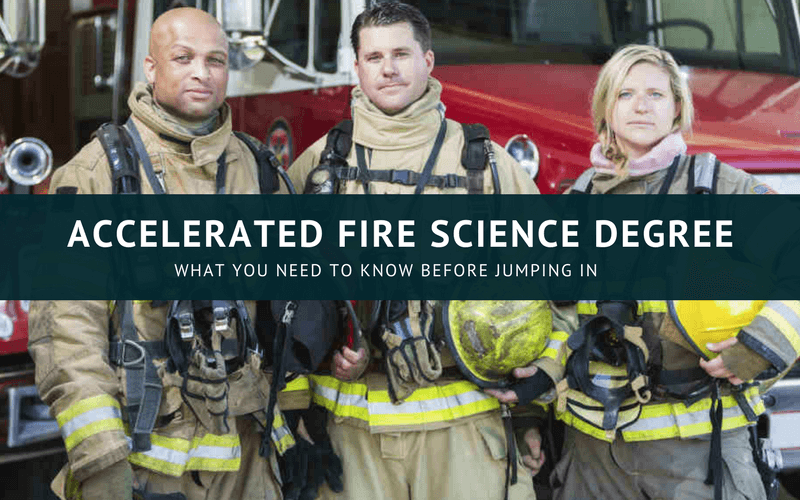 Accelerated Fire Science degree online