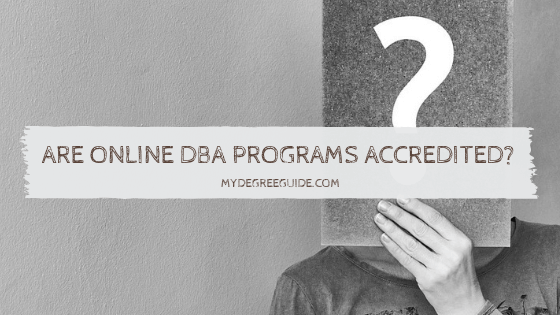 Are Online DBA Programs Accredited?