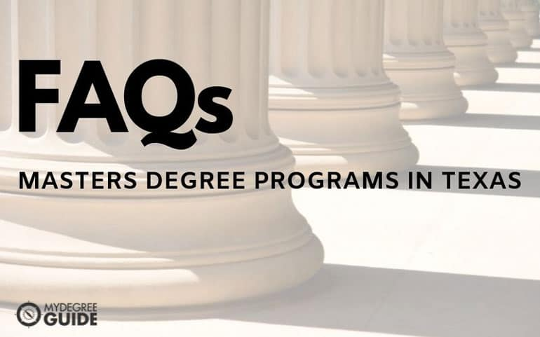 frequently asked questions about masters programs in texas