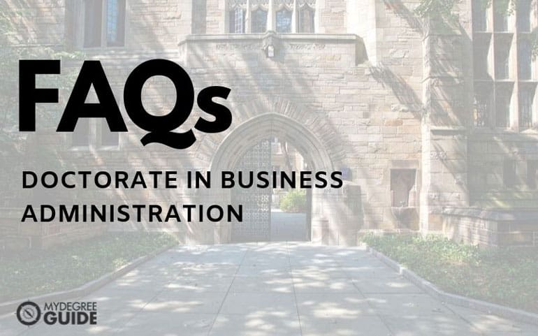 frequently asked questions about a doctorate in business administration degree
