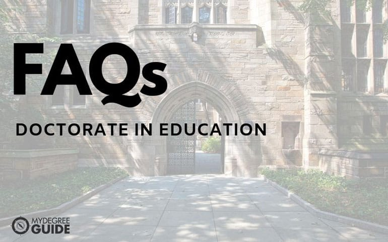 frequently asked questions for doctorate in education degrees