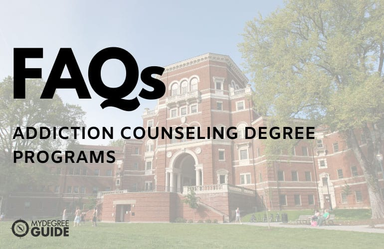 frequently asked questions best online addiction counseling degree programs