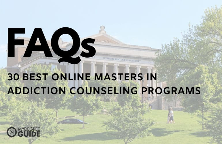 frequently asked questions best online masters in addiction counseling programs