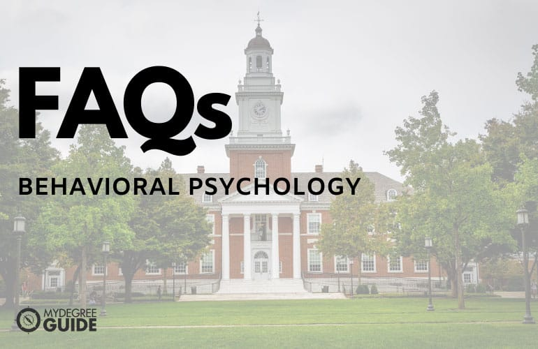 Frequently Asked Questions Masters in Behavioral Psychology