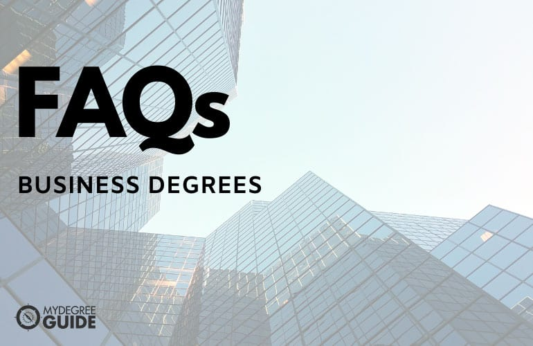 Frequently Asked Questions Business Degrees