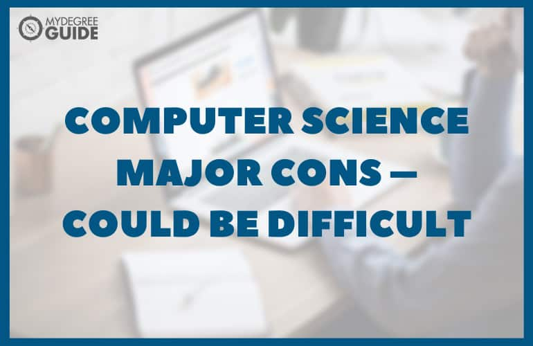 Computer Science Major Cons