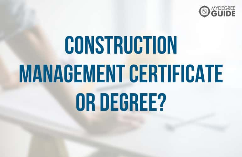 Difference Between an Online Construction Management Certificate and a Degree in Construction Management